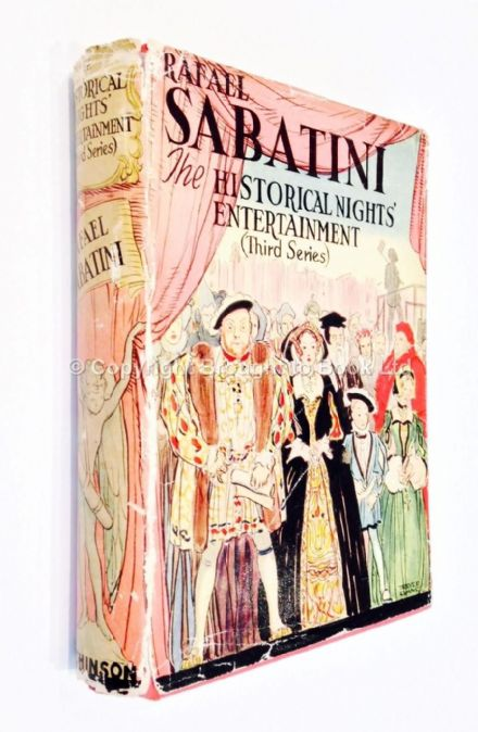 The Historical Nights' Entertainment (third series) by Rafael Sabatini First Thus Hutchinson c 1938
